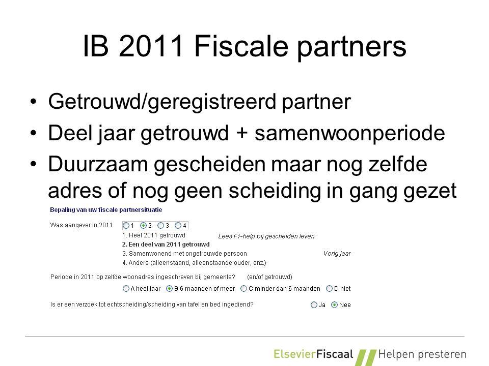 IB 2011 Fiscale partners Getrouwd/geregistreerd partner Deel jaar getrouwd + samenwoonperiode Duurzaam gescheiden maar nog zelfde adres of nog geen scheiding in gang gezet