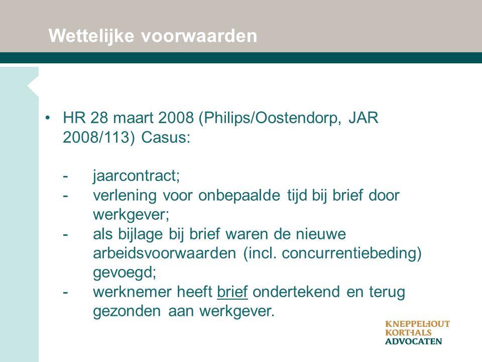 HR 28 maart 2008 (Philips/Oostendorp, JAR 2008/113)Casus: -jaarcontract; -verlening voor onbepaalde tijd bij brief door werkgever; -als bijlage bij brief waren de nieuwe arbeidsvoorwaarden (incl.