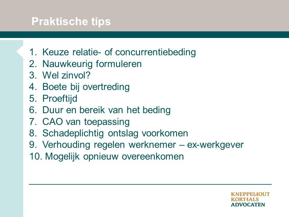 Praktische tips 1. Keuze relatie- of concurrentiebeding 2.
