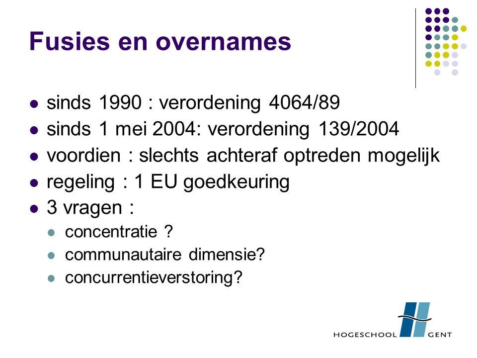 Fusies en overnames sinds 1990 : verordening 4064/89 sinds 1 mei 2004: verordening 139/2004 voordien : slechts achteraf optreden mogelijk regeling : 1 EU goedkeuring 3 vragen : concentratie .
