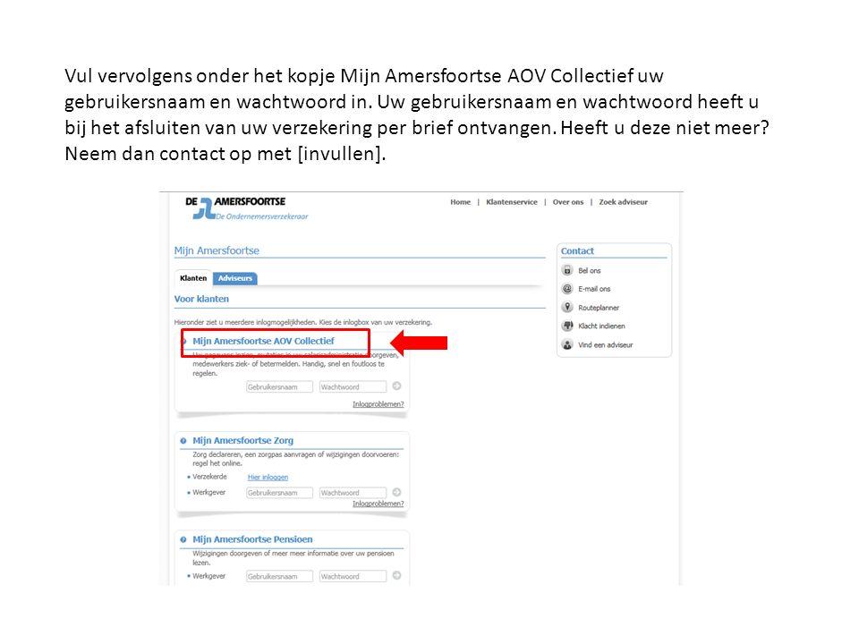 Vul vervolgens onder het kopje Mijn Amersfoortse AOV Collectief uw gebruikersnaam en wachtwoord in.