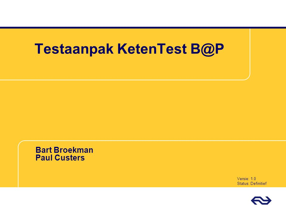Testorganisatie Programma Test ManagerPaul Custers Test Manager B@PBart Broekman Testers KetentestAnn Hall Mei Li Test Lead GATOwen Performance Test LeadOnno Wierbos Testers PerformanceHerman Geza