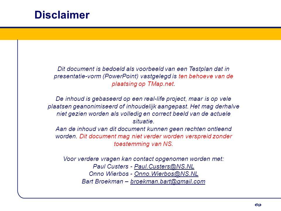 Disclaimer Dit document is bedoeld als voorbeeld van een Testplan dat in presentatie-vorm (PowerPoint) vastgelegd is ten behoeve van de plaatsing op T