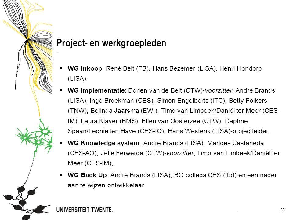 Project- en werkgroepleden  WG Inkoop: René Belt (FB), Hans Bezemer (LISA), Henri Hondorp (LISA).