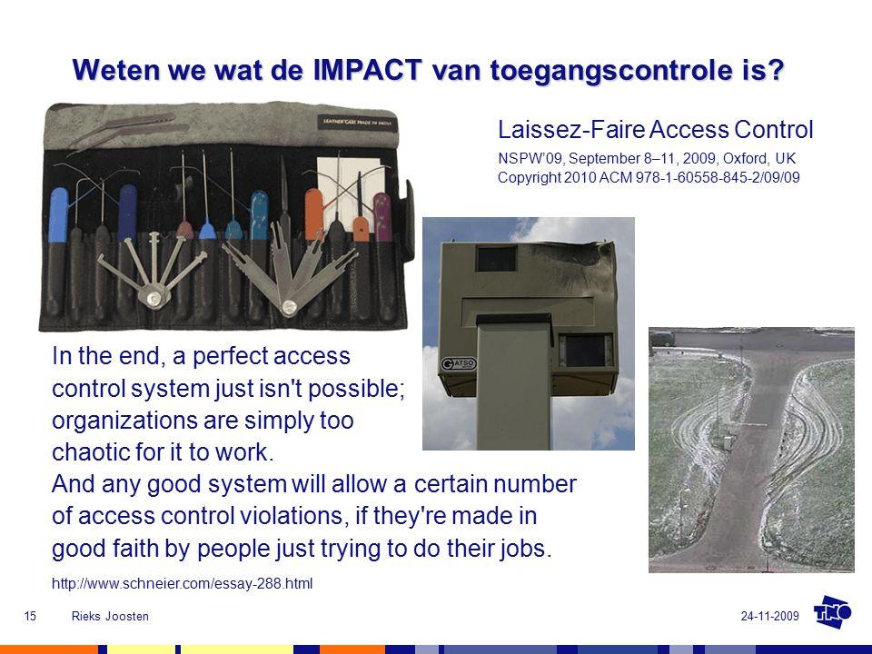 24-11-2009Rieks Joosten15 Weten we wat de IMPACT van toegangscontrole is.