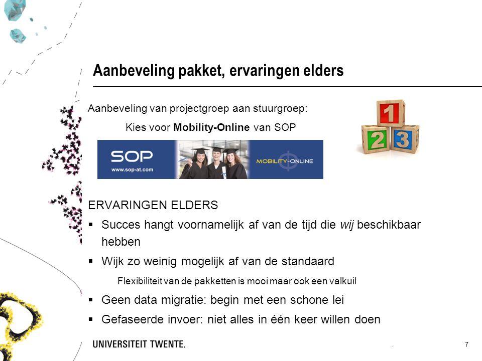 Aanbeveling pakket, ervaringen elders Aanbeveling van projectgroep aan stuurgroep: Kies voor Mobility-Online van SOP ERVARINGEN ELDERS  Succes hangt