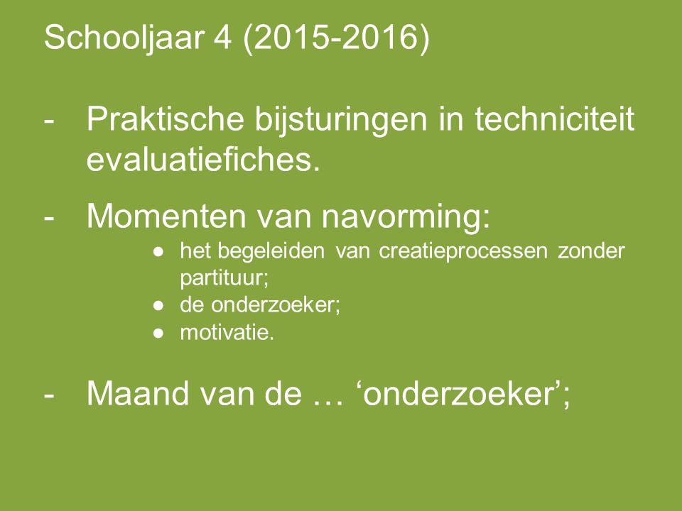 Schooljaar 4 (2015-2016) -Praktische bijsturingen in techniciteit evaluatiefiches.