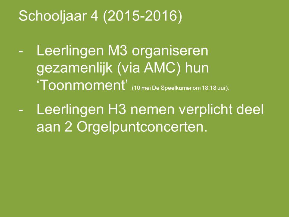 Schooljaar 4 (2015-2016) -Leerlingen M3 organiseren gezamenlijk (via AMC) hun 'Toonmoment' (10 mei De Speelkamer om 18:18 uur).