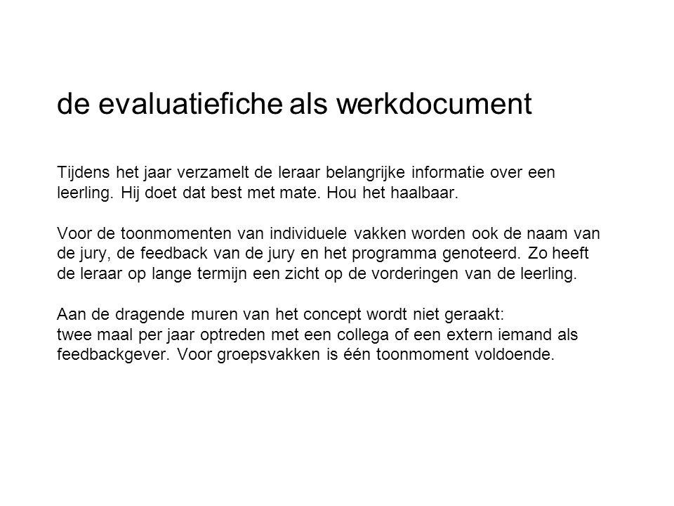 de evaluatiefiche als werkdocument Tijdens het jaar verzamelt de leraar belangrijke informatie over een leerling.