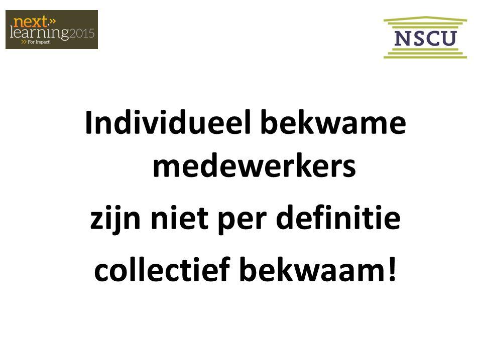 Individueel bekwame medewerkers zijn niet per definitie collectief bekwaam!