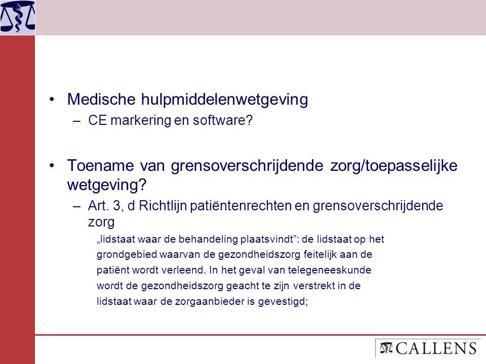 Medische hulpmiddelenwetgeving –CE markering en software.