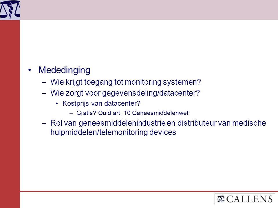 Mededinging –Wie krijgt toegang tot monitoring systemen.