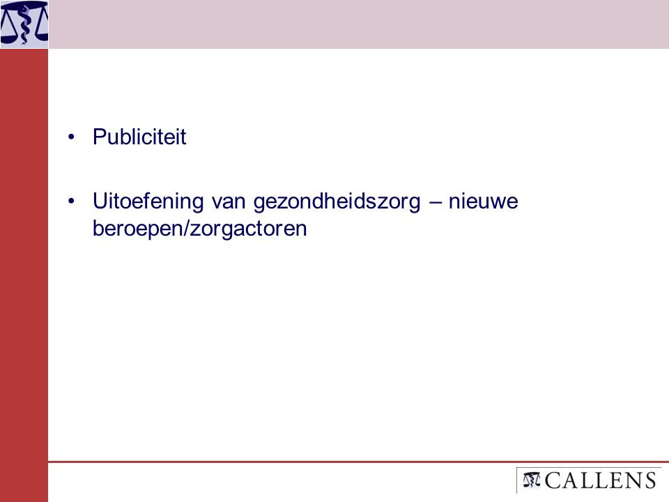 Publiciteit Uitoefening van gezondheidszorg – nieuwe beroepen/zorgactoren
