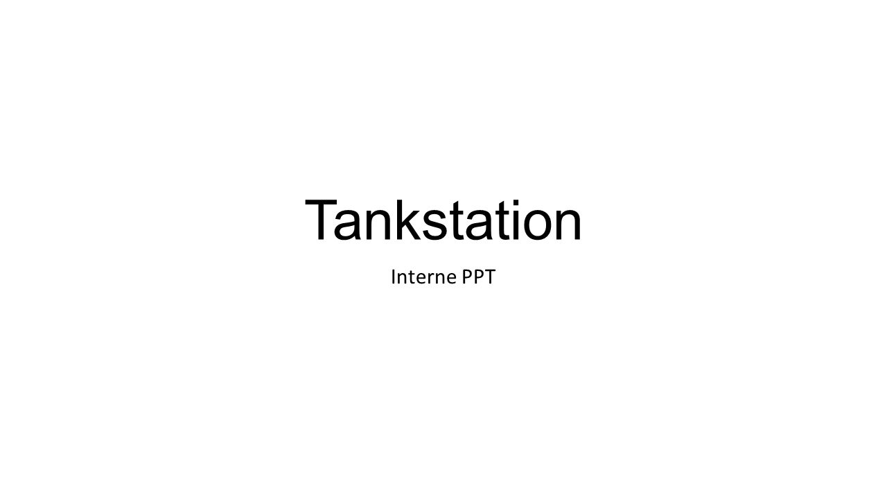 Tankstation Interne PPT