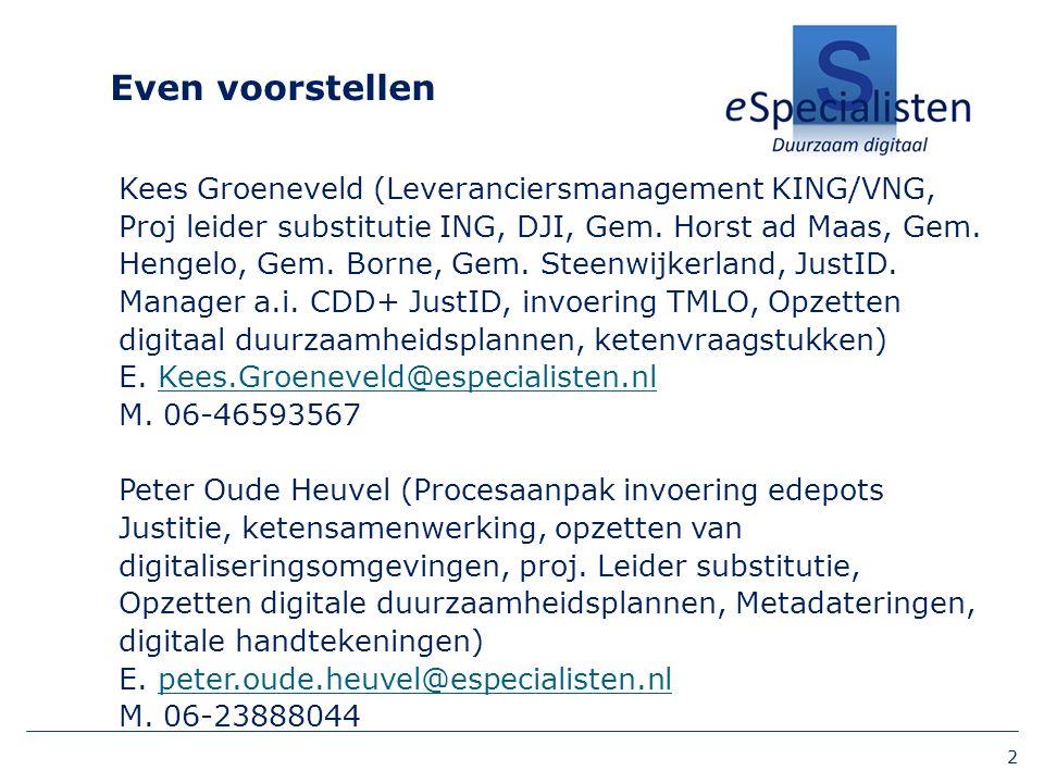 Even voorstellen Kees Groeneveld (Leveranciersmanagement KING/VNG, Proj leider substitutie ING, DJI, Gem.