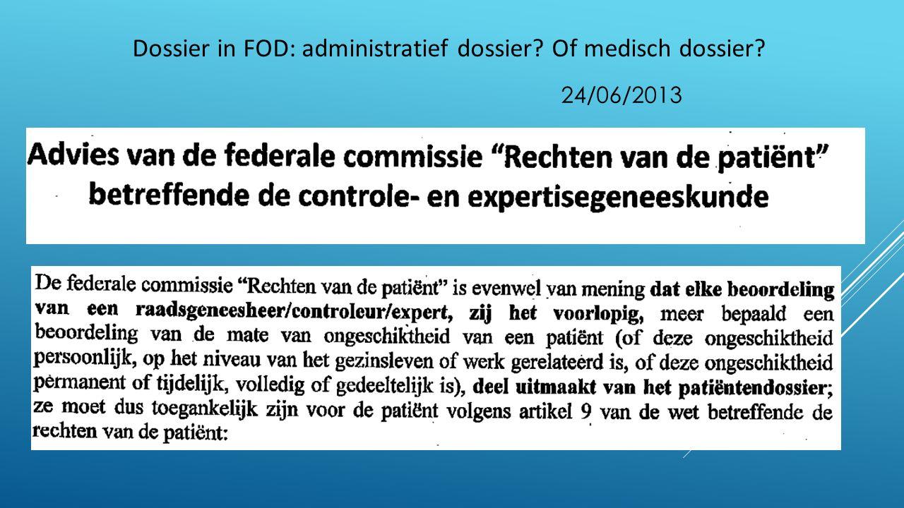 Dossier in FOD: administratief dossier Of medisch dossier 24/06/2013