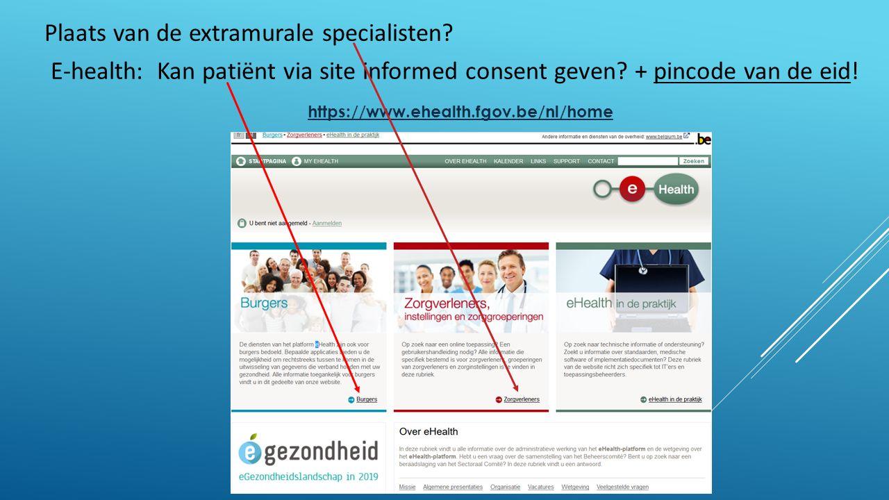 Plaats van de extramurale specialisten. E-health: Kan patiënt via site informed consent geven.
