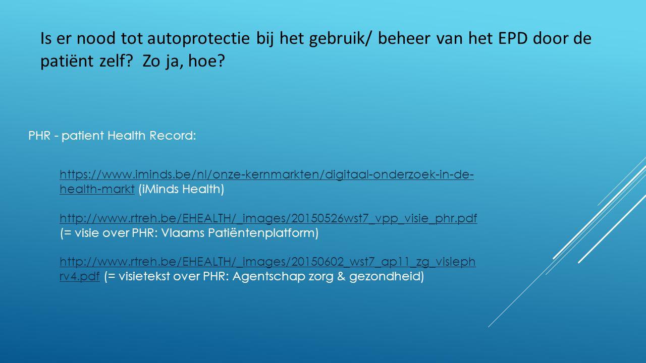 Is er nood tot autoprotectie bij het gebruik/ beheer van het EPD door de patiënt zelf.