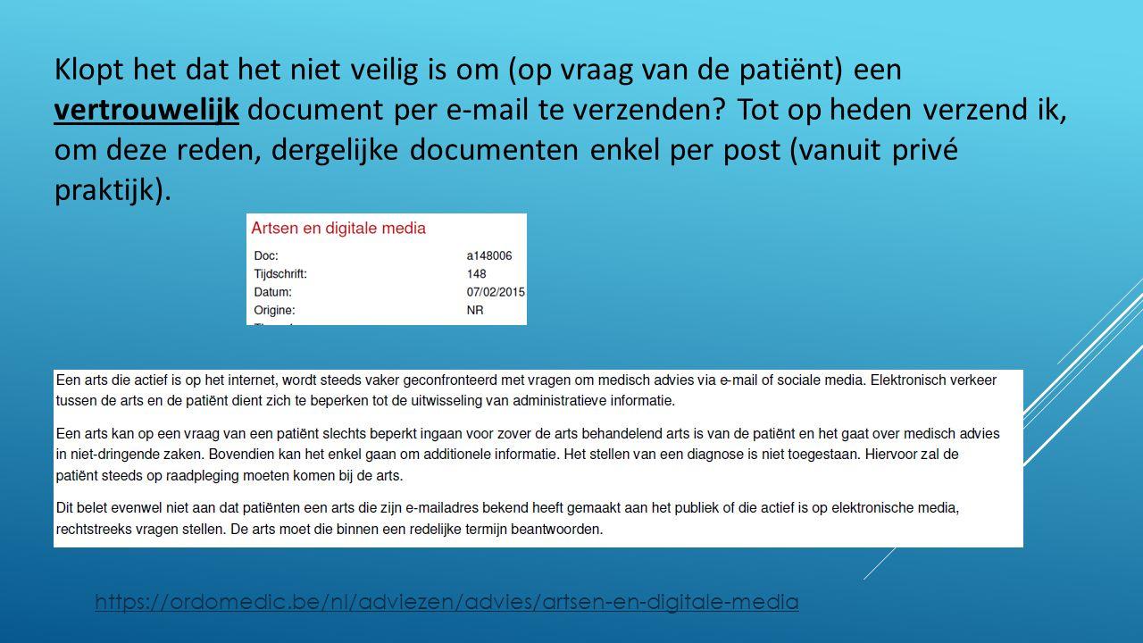 Klopt het dat het niet veilig is om (op vraag van de patiënt) een vertrouwelijk document per e-mail te verzenden.