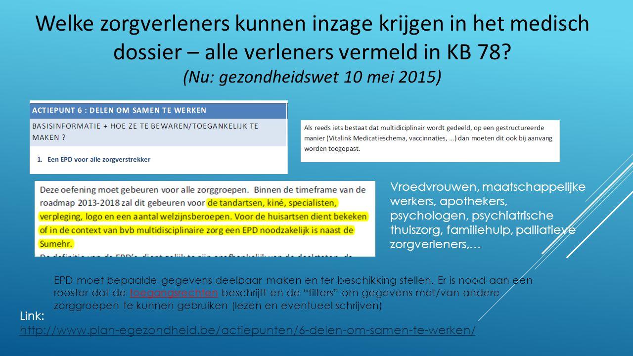 Welke zorgverleners kunnen inzage krijgen in het medisch dossier – alle verleners vermeld in KB 78.