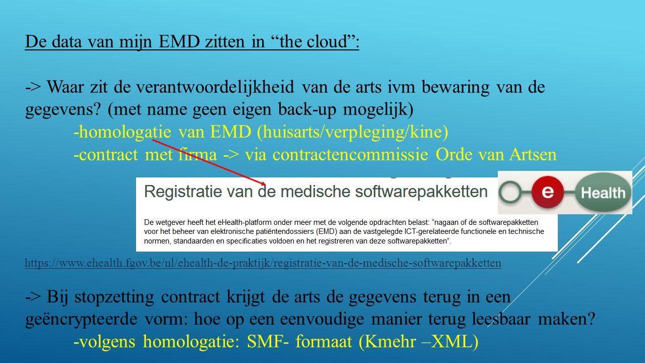 De data van mijn EMD zitten in the cloud : -> Waar zit de verantwoordelijkheid van de arts ivm bewaring van de gegevens.
