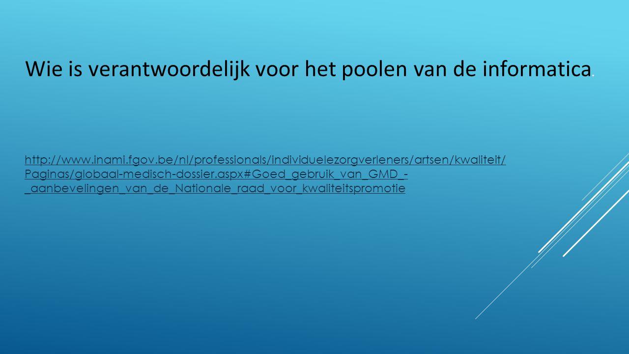 http://www.inami.fgov.be/nl/professionals/individuelezorgverleners/artsen/kwaliteit/ Paginas/globaal-medisch-dossier.aspx#Goed_gebruik_van_GMD_- _aanbevelingen_van_de_Nationale_raad_voor_kwaliteitspromotie