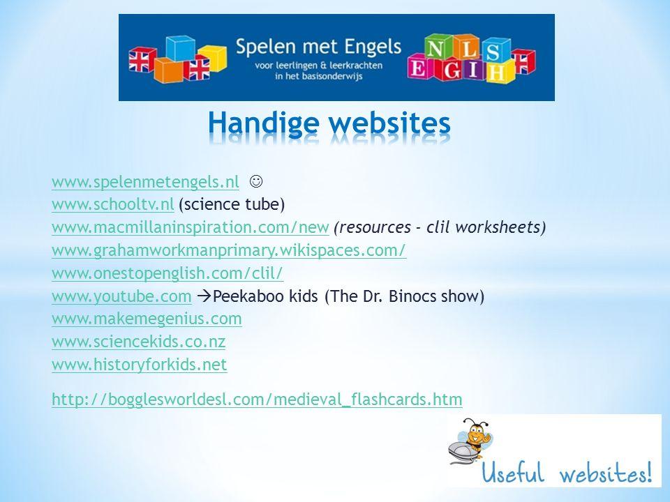 www.spelenmetengels.nl www.schooltv.nlwww.schooltv.nl (science tube) www.macmillaninspiration.com/newwww.macmillaninspiration.com/new (resources - cli