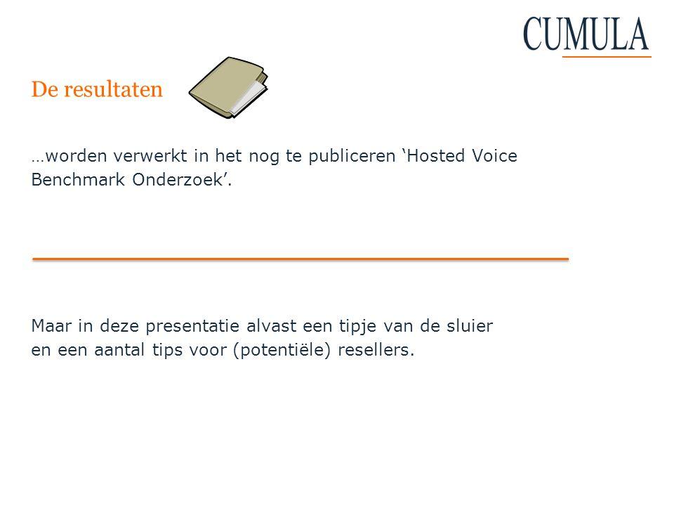 De resultaten …worden verwerkt in het nog te publiceren 'Hosted Voice Benchmark Onderzoek'. Maar in deze presentatie alvast een tipje van de sluier en