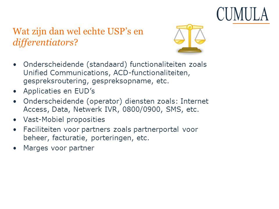 Wat zijn dan wel echte USP's en differentiators? Onderscheidende (standaard) functionaliteiten zoals Unified Communications, ACD-functionaliteiten, ge