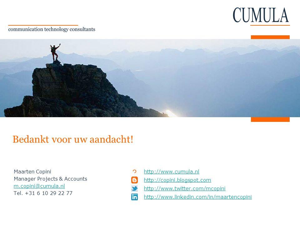 http://www.cumula.nl http://copini.blogspot.com http://www.twitter.com/mcopini http://www.linkedin.com/in/maartencopini Maarten Copini Manager Project