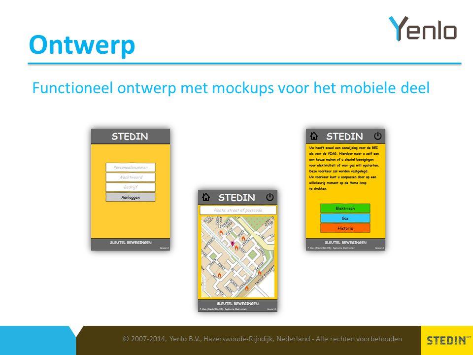 Ontwerp © 2007-2014, Yenlo B.V., Hazerswoude-Rijndijk, Nederland - Alle rechten voorbehouden Functioneel ontwerp met mockups voor het mobiele deel