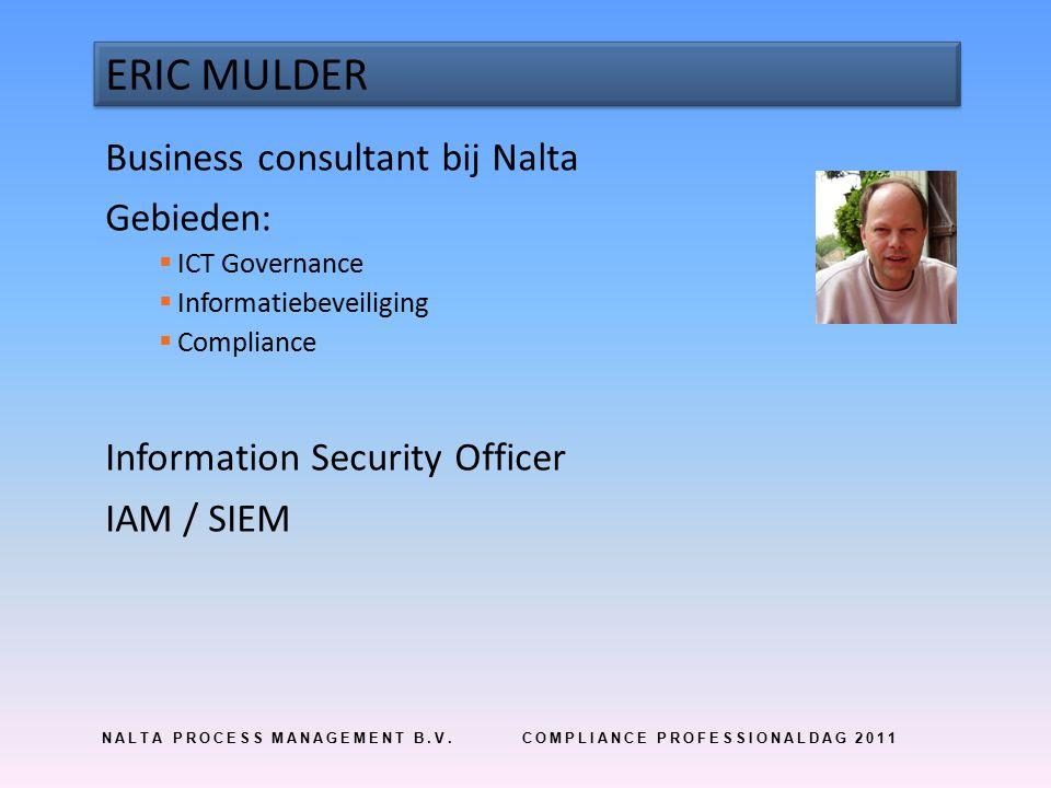 NALTA PROCESS MANAGEMENT B.V.COMPLIANCE PROFESSIONALDAG 2011 MAAK EEN ALERT
