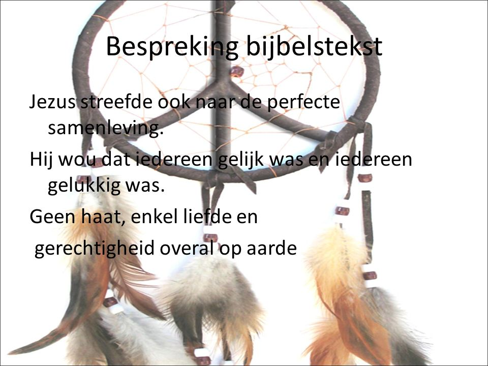 Bespreking bijbelstekst Jezus streefde ook naar de perfecte samenleving.