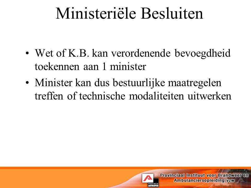 Ministeriële Besluiten Wet of K.B.