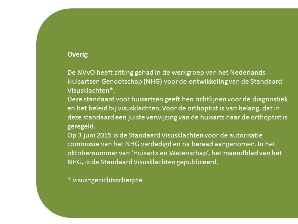 Overig De NVvO heeft zitting gehad in de werkgroep van het Nederlands Huisartsen Genootschap (NHG) voor de ontwikkeling van de Standaard Visusklachten*.