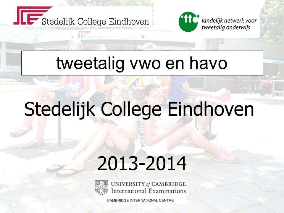 tweetalig vwo en havo Stedelijk College Eindhoven 2013-2014