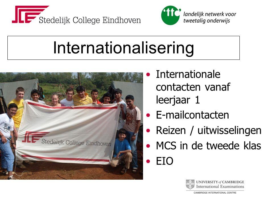 Internationalisering Internationale contacten vanaf leerjaar 1 E-mailcontacten Reizen / uitwisselingen MCS in de tweede klas EIO