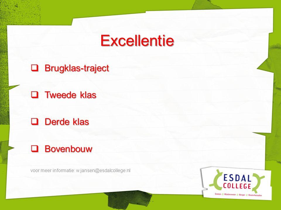 Excellentie  Brugklas-traject  Tweede klas  Derde klas  Bovenbouw voor meer informatie: w.jansen@esdalcollege.nl