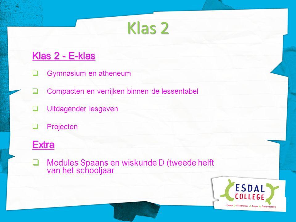 V3 Klas 3 – E-klas  Excellentie-klas (compacten basisstof en verrijken binnen lessentabel)Extra  Versneld Spaans en/of wiskunde D voor leerlingen die de module(s) in klas 2 hebben gevolgd.