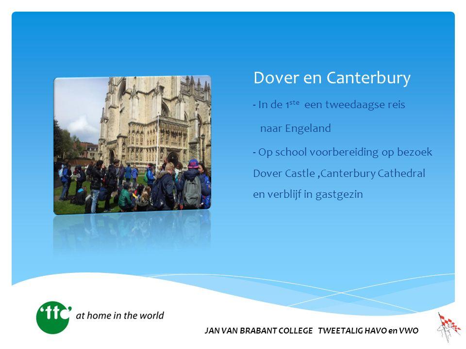 Dover en Canterbury - In de 1 ste een tweedaagse reis naar Engeland - Op school voorbereiding op bezoek Dover Castle,Canterbury Cathedral en verblijf in gastgezin JAN VAN BRABANT COLLEGE TWEETALIG HAVO en VWO