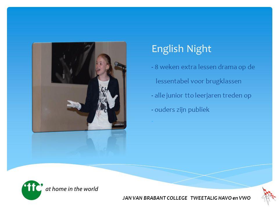 English Night - 8 weken extra lessen drama op de lessentabel voor brugklassen - alle junior tto leerjaren treden op - ouders zijn publiek - JAN VAN BRABANT COLLEGE TWEETALIG HAVO en VWO