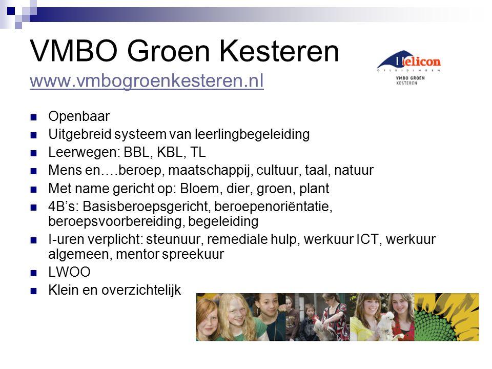VMBO Groen Kesteren www.vmbogroenkesteren.nl www.vmbogroenkesteren.nl Openbaar Uitgebreid systeem van leerlingbegeleiding Leerwegen: BBL, KBL, TL Mens