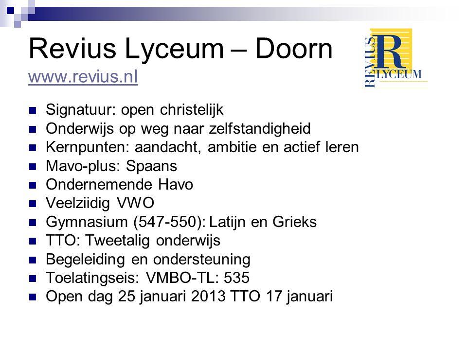Revius Lyceum – Doorn www.revius.nl www.revius.nl Signatuur: open christelijk Onderwijs op weg naar zelfstandigheid Kernpunten: aandacht, ambitie en a