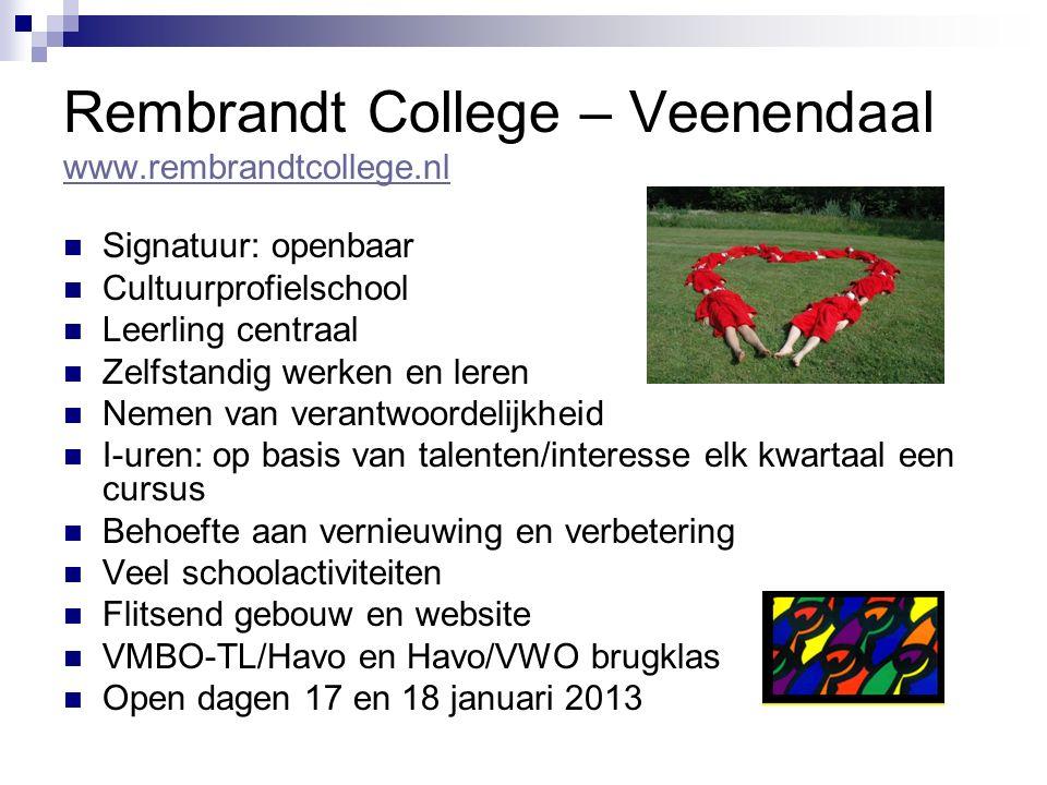 Rembrandt College – Veenendaal www.rembrandtcollege.nl www.rembrandtcollege.nl Signatuur: openbaar Cultuurprofielschool Leerling centraal Zelfstandig