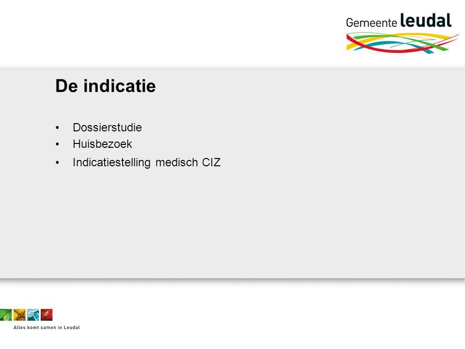De indicatie Dossierstudie Huisbezoek Indicatiestelling medisch CIZ