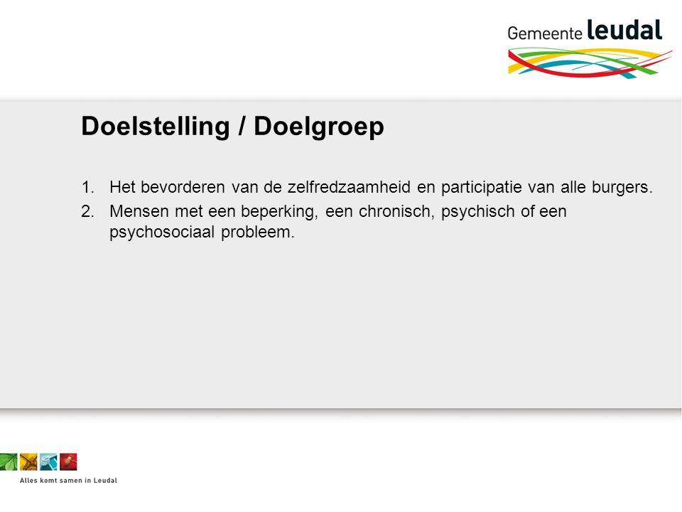 Doelstelling / Doelgroep 1.Het bevorderen van de zelfredzaamheid en participatie van alle burgers.