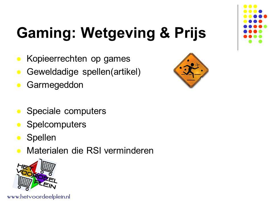 Gaming: Wetgeving & Prijs Kopieerrechten op games Geweldadige spellen(artikel) Garmegeddon Speciale computers Spelcomputers Spellen Materialen die RSI verminderen