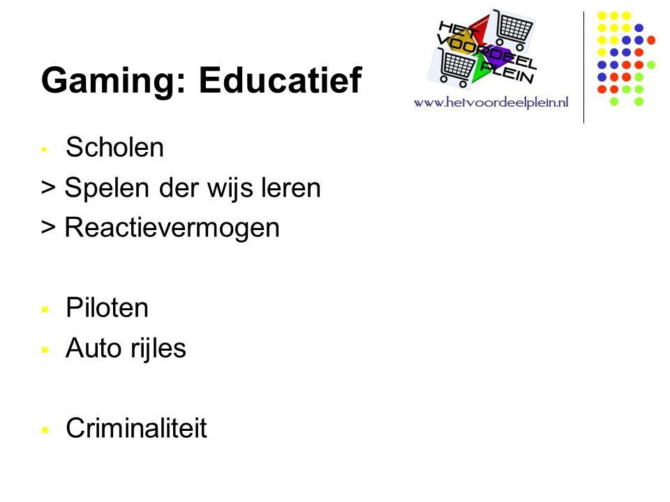 Gaming: Educatief Scholen > Spelen der wijs leren > Reactievermogen  Piloten  Auto rijles  Criminaliteit