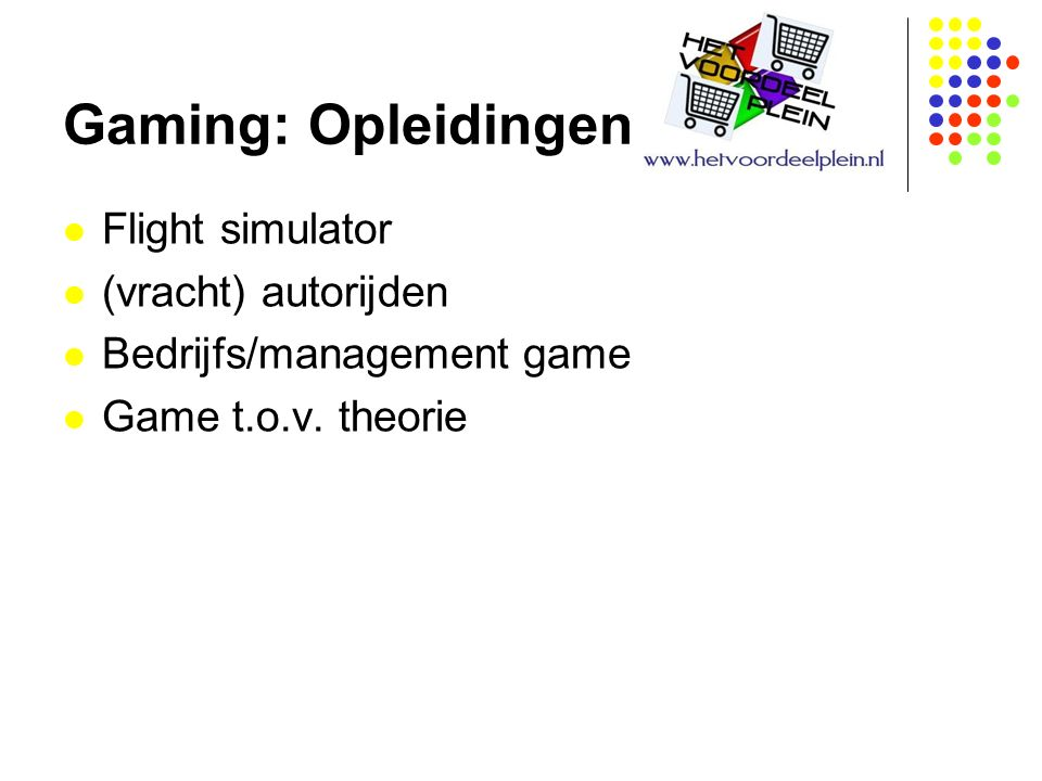 Gaming: Opleidingen Flight simulator (vracht) autorijden Bedrijfs/management game Game t.o.v.