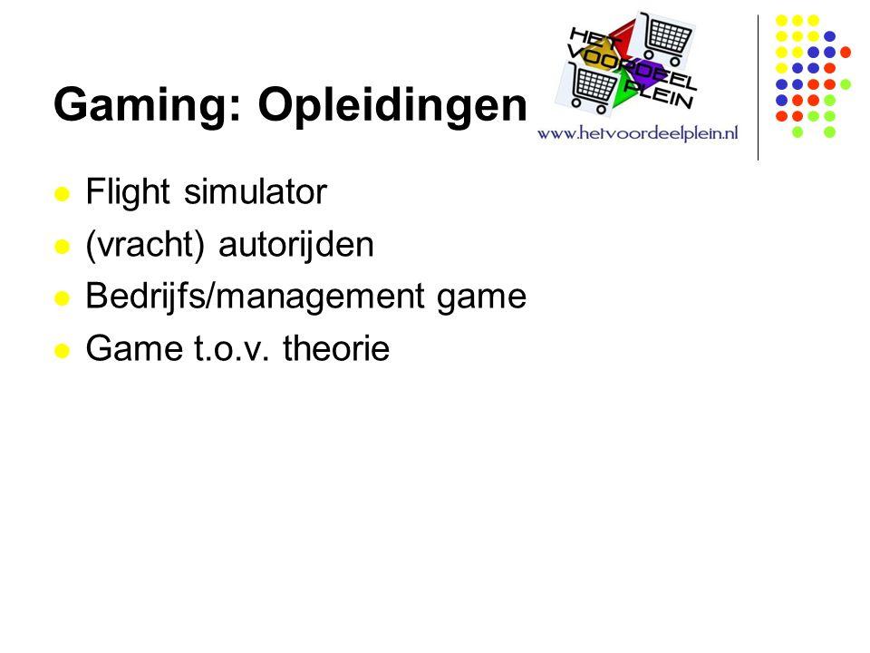 Gaming: Opleidingen Flight simulator (vracht) autorijden Bedrijfs/management game Game t.o.v. theorie